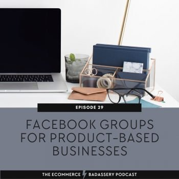 29. Facebook Groups for Product-Based Businesses